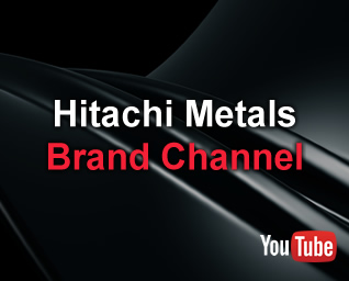 Hitachi Metals Brand Channel